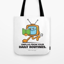 Unplug from your Daily Routines. Tote Bag