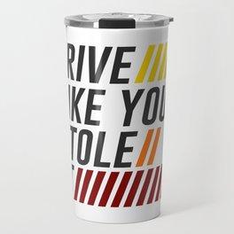 Drive It Like You Stole It Racing Speed Grand Travel Mug