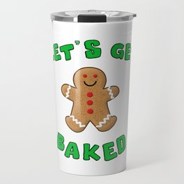 Christmas Gingerbread Let's get baked Travel Mug