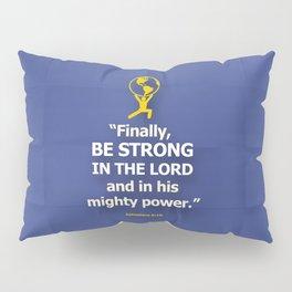 Be Strong Pillow Sham