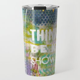 Think Big Be Kind Show Love Travel Mug