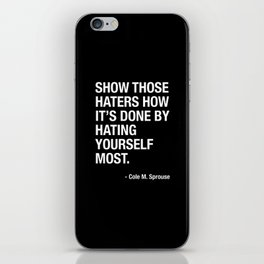 """Cole M. Sprouse """"Show those haters how it's done"""" iPhone Skin"""