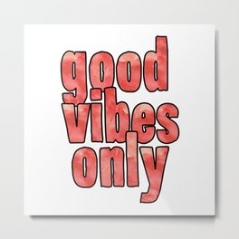 Good Vibes Only Watercolor Metal Print