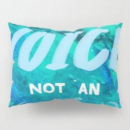Be a voice Pillow Sham