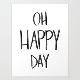 Oh Happy Day Art Print