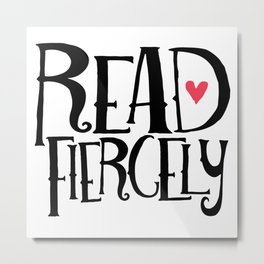 Read Fiercely Metal Print