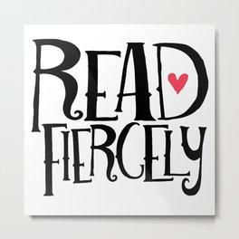 Read Fiercely Metal Print