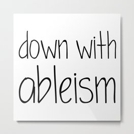 Down with Ableism Metal Print