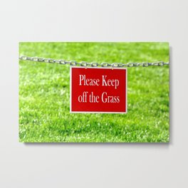 PLEASE KEEP OFF THE GRASS Metal Print
