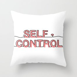 Self - Control Throw Pillow
