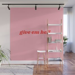 give em hell Wall Mural