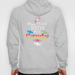 Halloween T-shirt/ Will trade sister for Candy Hoody