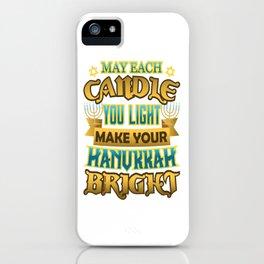 Hanukkah Each Candle you Light Make Hanukkah Bright iPhone Case