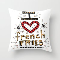 french fries Throw Pillows featuring I Love French Fries by Renee Leigh Stephenson