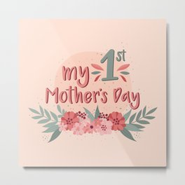 My First Mother's Day Metal Print