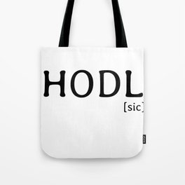 HODL [sic] famous Bitcoin reference Tote Bag