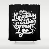the mountains are calling Shower Curtains featuring MOUNTAINS ARE CALLING by SEGARACALA