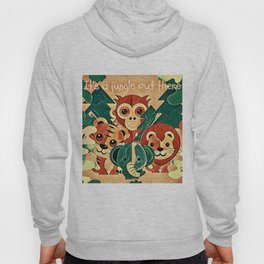 It's a Jungle Out There Hoody