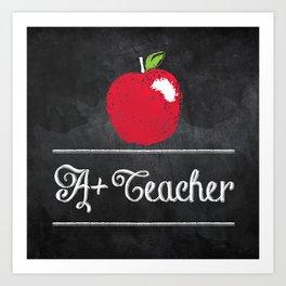 A+ Teacher Art Print