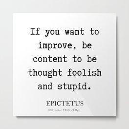 7   | Epictetus Quotes Series  | 190621 Metal Print