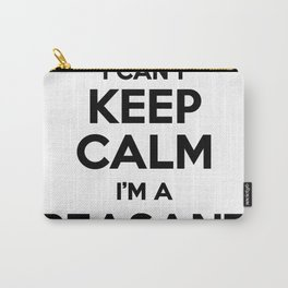 I cant keep calm I am a PEASANT Carry-All Pouch