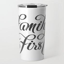 Family First (in black) Travel Mug