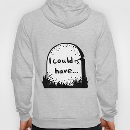 I could have Hoody