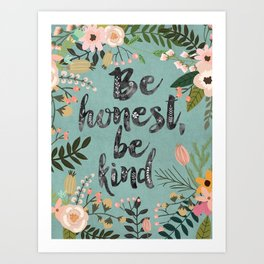 Be honest, be kind Art Print