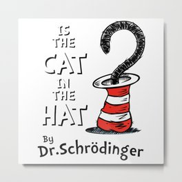 Is the Cat in the hat Metal Print