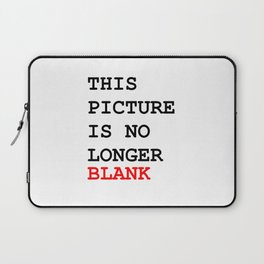 This picture is no longer blank -Self reference,conceptual,humor,minimalism,conceptualism,blank,fun Laptop Sleeve