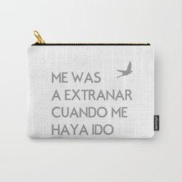 ME VAS A EXTRANAR Carry-All Pouch
