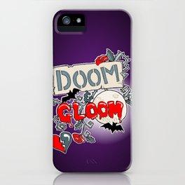 Doom & Gloom iPhone Case