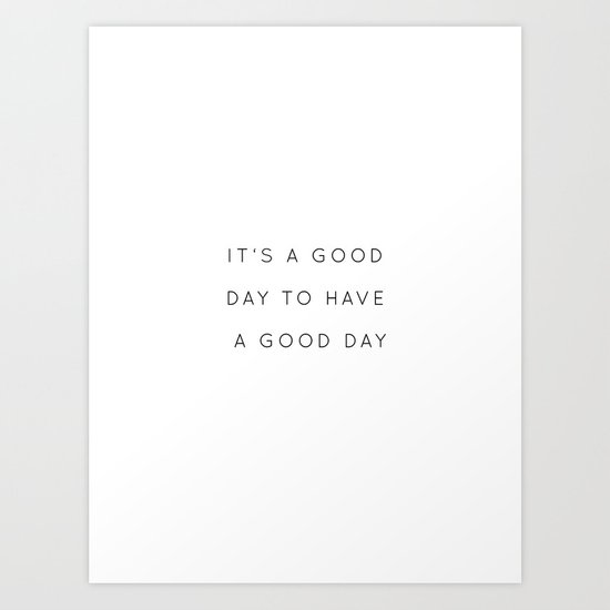 It's a good day to have a good day by pulseofart