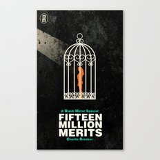 Fifteen Million Merits Canvas Print
