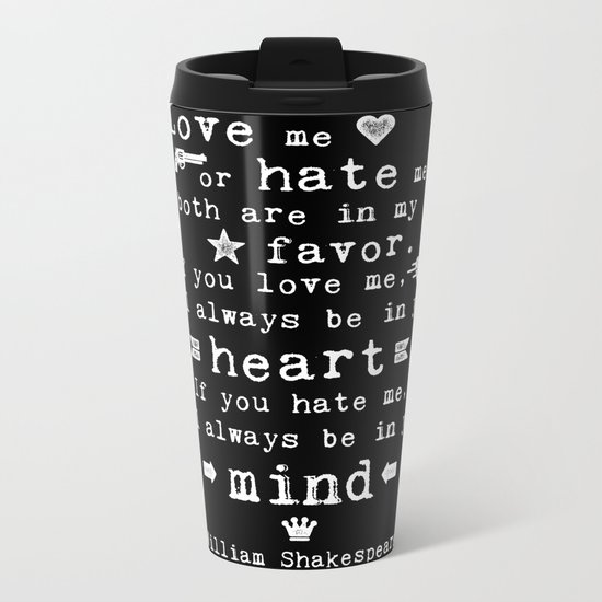 philosophy Shakespeare quote about love and hate Metal Travel Mug