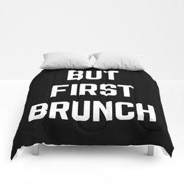 But First Brunch Funny Quote Comforters