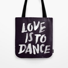 Love is to Dance Tote Bag