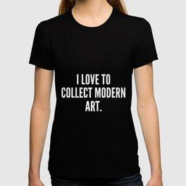 I love to collect modern art T-shirt