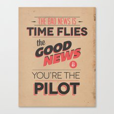 The Bad News Is Time Flies, The Good News Is, You're The Pilot Canvas Print