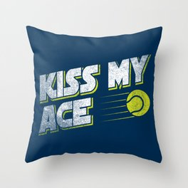 Kiss My Ace Tennis Pun - Funny Tennis Quote Gift Throw Pillow