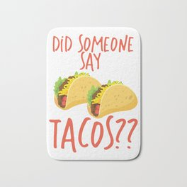 Funny Did Someone Say Tacos Cinco De Mayo Design Bath Mat