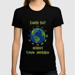 Earth Day - Respect Your Mother Climate Change T-shirt