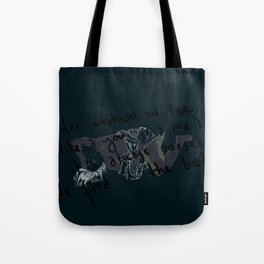 for whatever we lose... Tote Bag