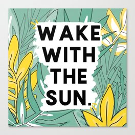 wake the sun Canvas Print