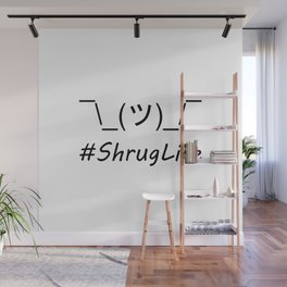 #ShrugLife Wall Mural