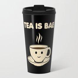 Tea is Bae Travel Mug