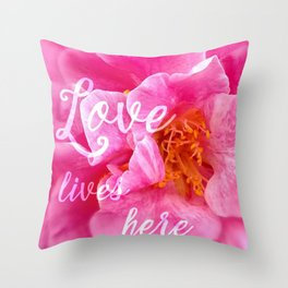 Love Lives Here - Beautiful Flower - Camellia Flower - Romantic Quotes Throw Pillow