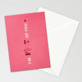 I'm Font of you Stationery Cards