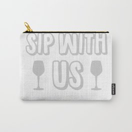 Wine Glass Gift You Can't Sip With Us Wine Drinker Carry-All Pouch
