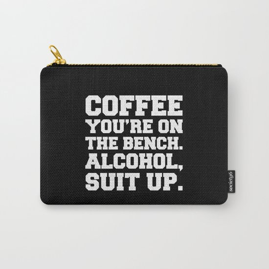 Alcohol, Suit Up Funny Quote Carry-All Pouch